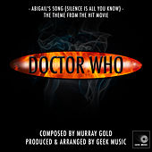 Doctor Who - Abigail's Song (Silence Is All You Know) by Geek Music