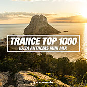 Trance Top 1000 (Ibiza Anthems Mini Mix) de Various Artists