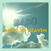 Road to Heaven von Babü