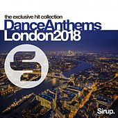 Sirup Dance Anthems London 2018 by Various Artists