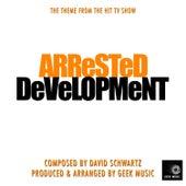Arrested Development - Main Theme by Geek Music