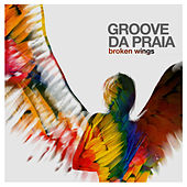 Broken Wings by Groove Da Praia