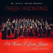 Oh How I Love Jesus by Fresh Anointing