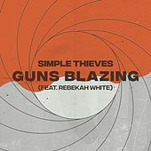 Guns Blazing de Simple Thieves