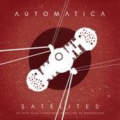 Satélites (En Vivo) by Automatica