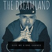 Give Me a One Chance by Dreamland