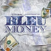 Bleu Money von Yung Bleu
