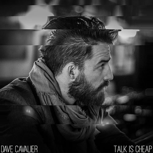 Talk is Cheap by Dave Cavalier