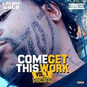 Come Get This Work: Vol. 1 (Pussy And Poems) by Goldie Gold