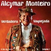 Verdadeira Vaquejada, Vol. 1 (O Rei do Forró) de Alcymar Monteiro