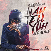 Nah Tell Yuh by Alkaline