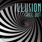 Illusion Chill Out, Vol. 1 by Various Artists