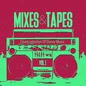 Mixes & Tapes, Vol. 1 - Finest Selection of Dance Music by Various Artists