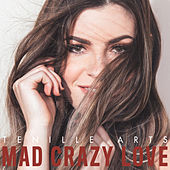 Mad Crazy Love by Tenille Arts