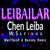 Leibailar ( ManTSooR & Benisty Remix) de Mc Sapinho Chen Leiba