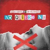 No Quiere Na de Gabo Viera