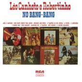 Léo Canhoto & Robertinho no Bang-Bang von Léo Canhoto e Robertinho