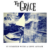 It Started With A Love Affair by TT Grace