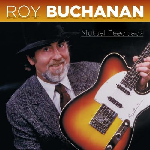 Mutual Feedback by Roy Buchanan