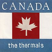 Canada - Single by The Thermals