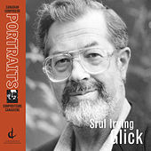 Canadian Composers Portraits: Srul Irving Glick by Various Artists