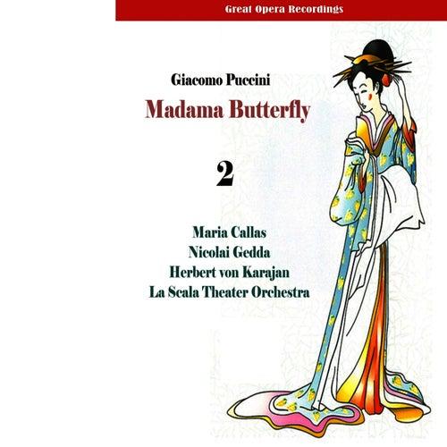 Great Opera Recordings / Giacomo Puccini: Madama Butterfly (Callas, Gedda, Karajan) [1955], Vol. 2 by Milan Teatro alla Scala Orchestra