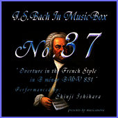 Bach In Musical Box 37/Overture In The French Style In B Minor Bwv 831 by Shinji Ishihara