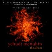 Yehudi Menuhin - The Album by Royal Philharmonic Orchestra
