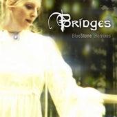 Bridges Remixes by BlueStone