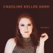 Trouble by Caroline Keller Band