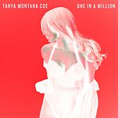 One in a Million by Tanya Montana Coe