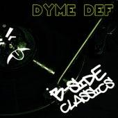 B Side Classics von Dyme Def