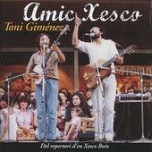 Amic Xesco - Del repertori d'en Xesco Boix de Toni Giménez
