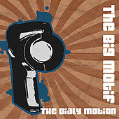 The Daily Motion - Single by The Big Motif
