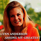 Among My Greatest de Lynn Anderson