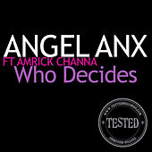 Who Decides by Angel Anx