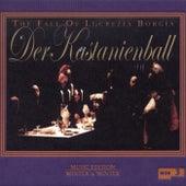 Der Kastanienball: The Fall of Lucrezia Borgia von Various Artists