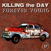 Forever Young - EP by Killing the Day