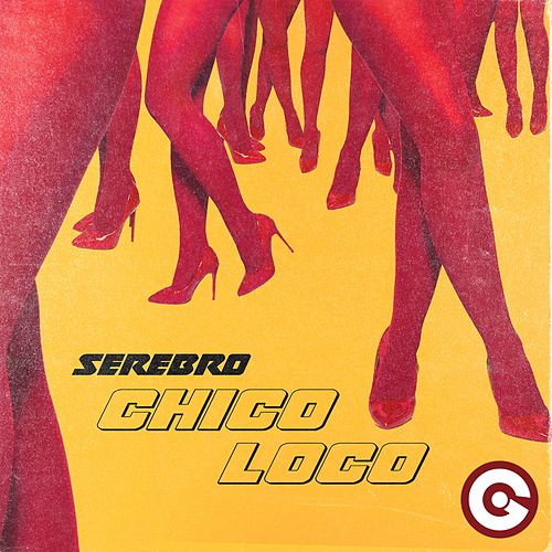 Chico Loco by Serebro