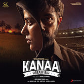 Kanaa (Original Motion Picture Soundtrack) by Dhibu Ninan Thomas