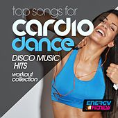 Top Songs for Cardio Dance Disco Music Hits Workout Collection by Various Artists