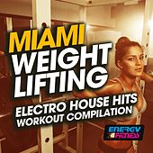 Miami Weight Lifting Electro House Hits Workout Compilation de Various Artists