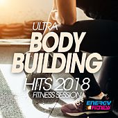 Ultra Body Building Hits 2018 Fitness Session by Various Artists