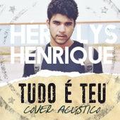 Tudo É Teu (Cover) (Acústico) de Hériclys Henrique