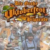 Die Große Oktoberfest Hitparade 2018 (Große Brüste, großes Bier, große Bratwürste und Flirten Hits) by Various Artists