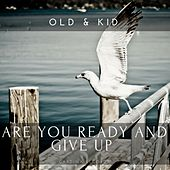 Are You Ready and Give Up de OLD