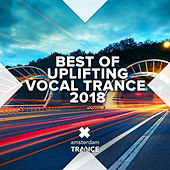 Best of Uplifting Vocal Trance 2018 von Various Artists