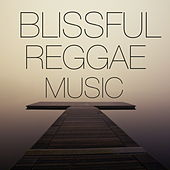 Blissful Reggae Music by Various Artists