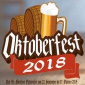 Das 185. Münchner Oktoberfest vom 22. September bis 07. Oktober 2018 (Große Brüste, großes Bier, große Bratwürste und Flirten Hits) von Various Artists