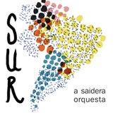 Sur de A Saidera Orquesta